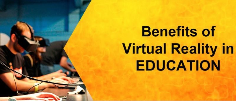 Benefits of Virtual Reality in Education