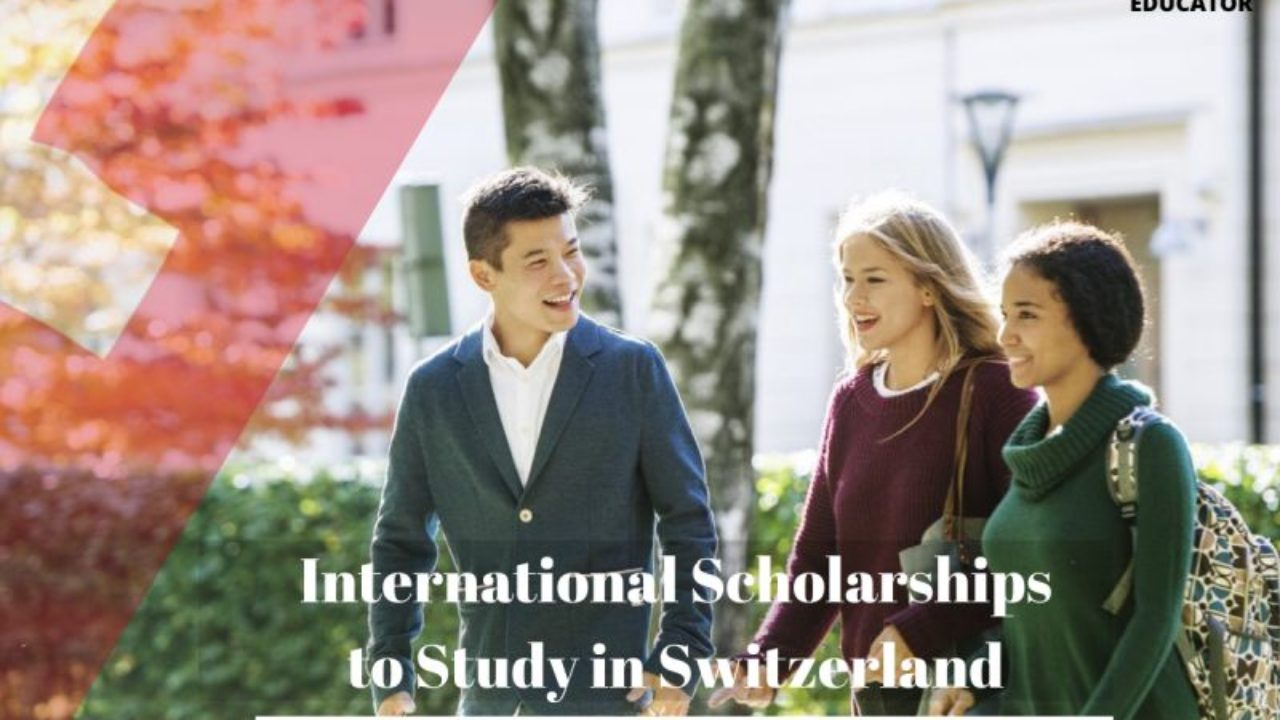 Best Scholarships For International Students In Switzerland Freeeducator Com