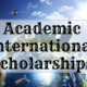 Best Academic Scholarships for International Students