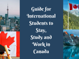 Guide for International Students to Stay, Study and Work in Canada