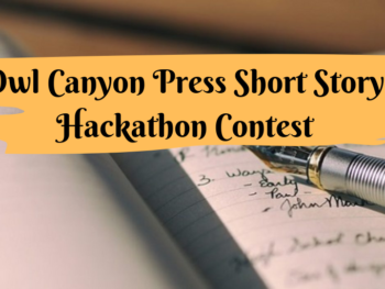 Owl Canyon Press Short Story Hackathon Contest