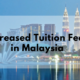 Tuition Fees Increased for International Students to Study in Malaysia