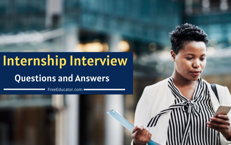 What Are The Common Questions For An Internship Interview Freeeducator Com