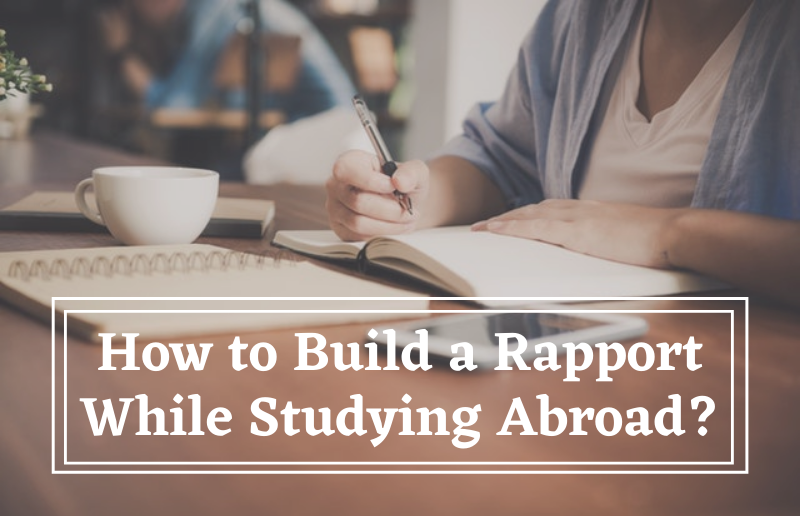 How to Build a Rapport While Studying Abroad?