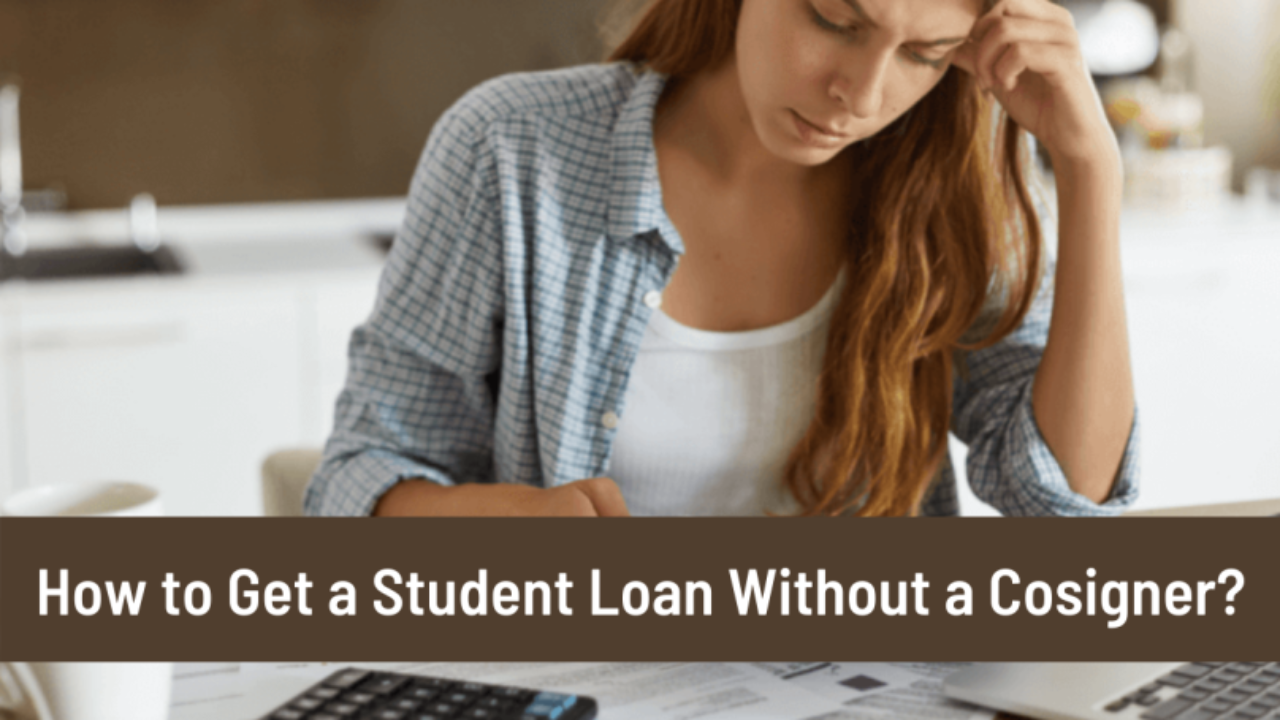 How To Get A Student Loan Without A Co Signer