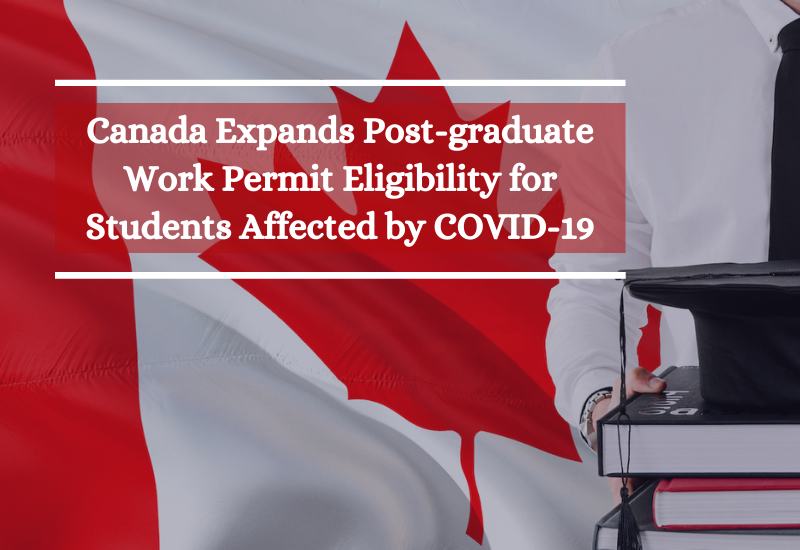 Canada Expands Post-graduate Work Permit Eligibility for Students Affected by COVID-19