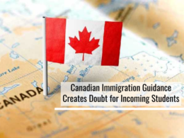 Canadian Immigration Guidance is Creating Uncertainty for the Students