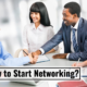 How to Start Networking?
