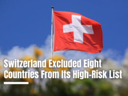 Switzerland Excluded Eight Countries From Its High-Risk List