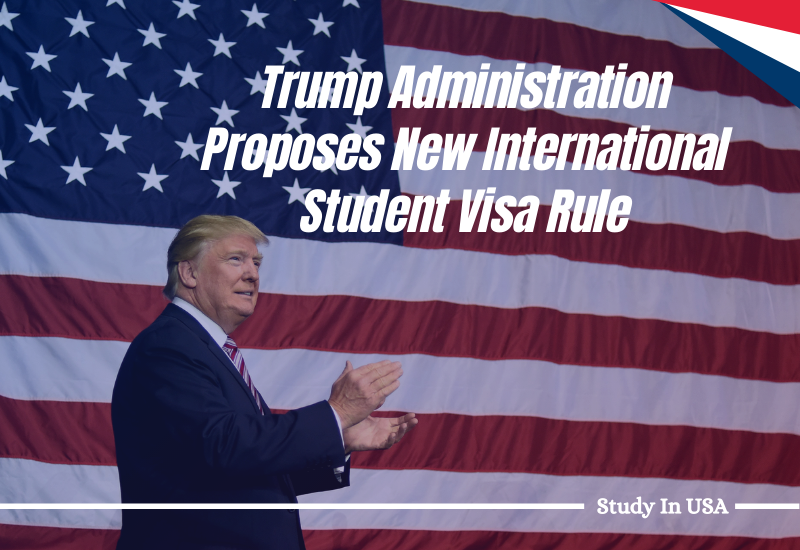 Trump Administration Proposes New International Student Visa Rule