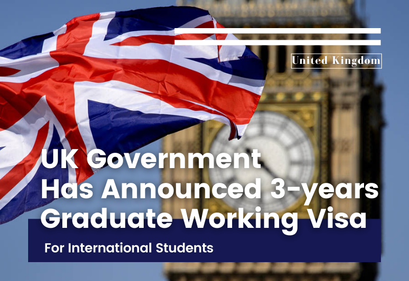UK Government Has Announced 3-years Graduate Working Visa for International Students