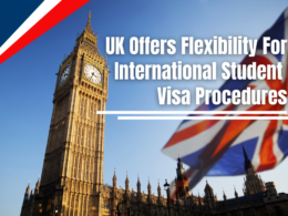 UK Offers Flexibility for International Student Visa Procedures