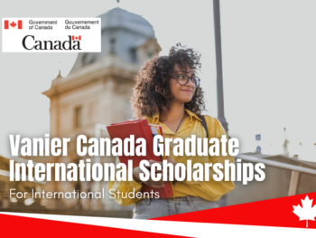 Vanier Canada Graduate International Scholarships, 2020-2021