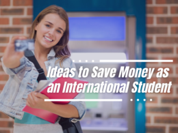 Ways in Which You Can Save Money as an International Student.