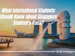 What International Students Should Know about Singapore Student's Pass?
