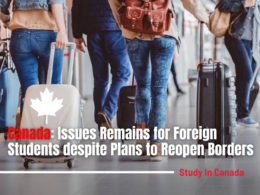 Canada: Issues Remains for Foreign Students despite Plans to Reopen Borders