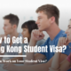 How to Get a Hong Kong Student Visa?