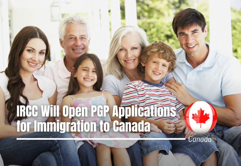 IRCC Will Open PGP Applications for Immigration to Canada