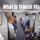 What is Transit Visa?
