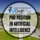 PhD Position in Artificial Intelligence at the Delft University of Technology