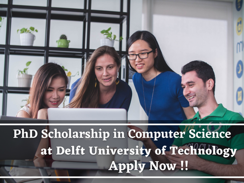 PhD Scholarship in Computer Science at Delft University of Technology