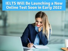 IELTS Will Be Launching a New Online Test Soon in Early 2022